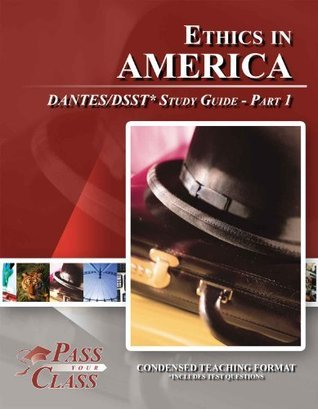 Ethics in America DANTES / DSST Test Study Guide - Pass Your Class - Part 1 Pass Your Class