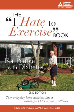 The I Hate to Exercise Book for People with Diabetes  by  Charlotte Hayes