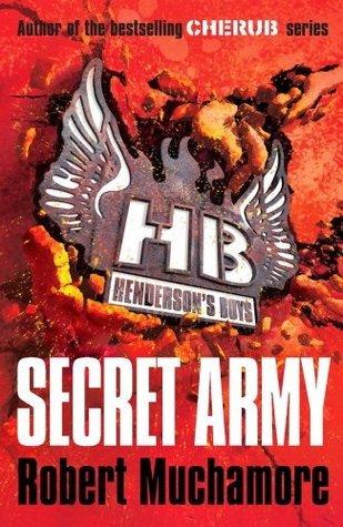 Hendersons Boys: Secret Army Robert Muchamore