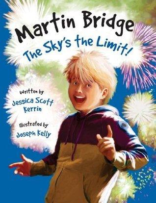 Martin Bridge: The Skys the Limit! Jessica Scott Kerrin
