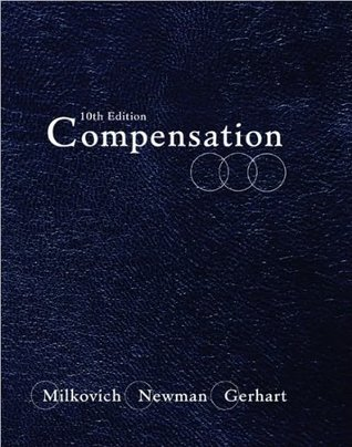 Compensation (text only)10th (Tenth) edition  by  G.Milkovich byJ. Newman by B. Gerharts by G.Milkovich J. Newman B. Gerhart