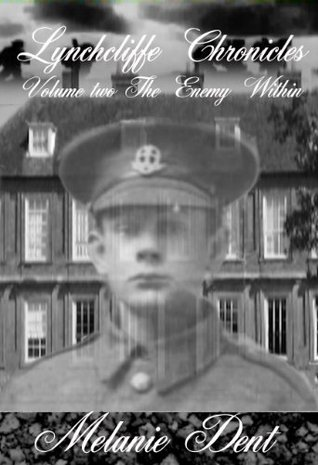 Lynchcliffe Chronicles Volume two: the enemy within  by  Melanie Dent