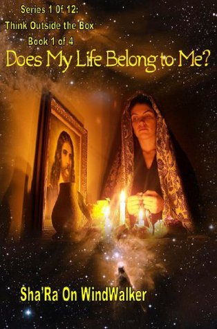 Does My Life Belong to Me  by  ShaRa On WindWalker