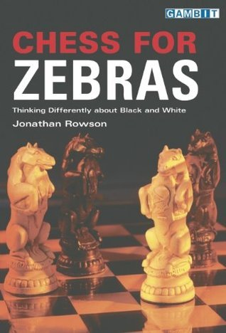 Chess for Zebras Jonathan Rowson