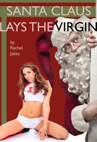Santa Claus Lays the Sweetie  by  Rachel Jakes