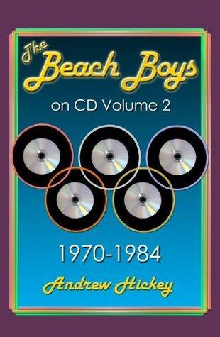 The Beach Boys On CD Volume 2: 1970 - 1984 Andrew Hickey