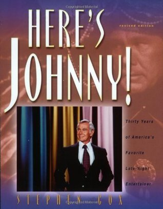 Heres Johnny!: Thirty Years of Americas Favorite Late-Night Entertainer  by  Stephen Cox