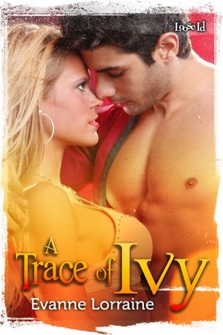 A Trace of Ivy  by  Evanne Lorraine
