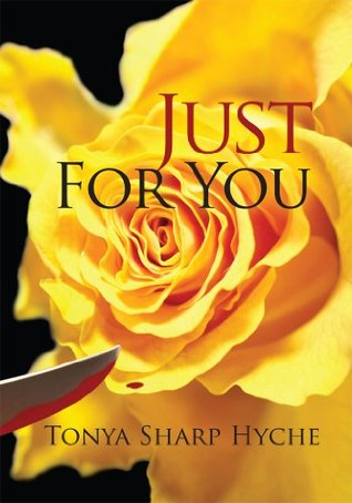 Just For You (Just For You Trilogy #1) Tonya Sharp Hyche