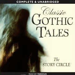 Classic Gothic Tales  by  The Story Circle