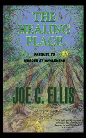 The Healing Place - Prequel to Murder at Whalehead (The Ohio Valley Mystery Series)  by  Joe Ellis