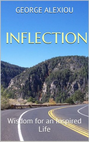 Inflection: Wisdom for an Inspired Life George Alexiou