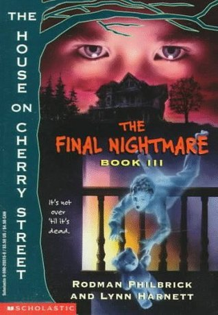 The Final Nightmare: Book III : The House on Cherry Street  by  W.R. Philbrick
