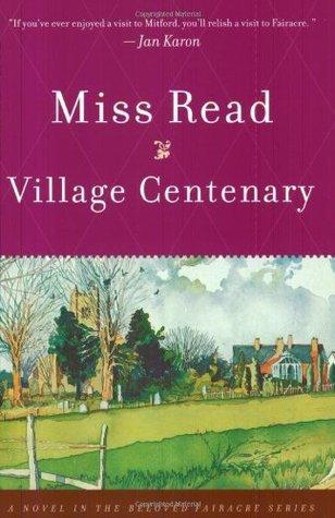 Village Centenary (Fairacre, #15)  by  Miss Read