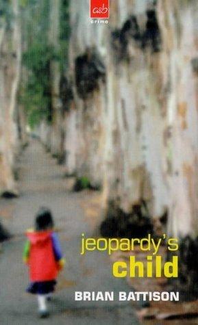Jeopardys Child: A DCI Ashworth Mystery Brian Battison