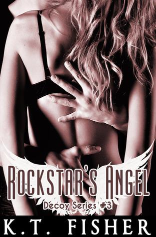 Rockstars Angel (Decoy, #3)  by  K.T. Fisher