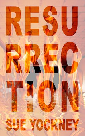 Resurrection (Happy Deathday 2)  by  Sue Yockney
