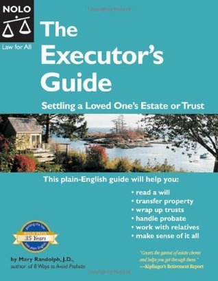Executors Guide: Settling a Loved Ones Estate or Trust (2nd Edition)  by  Mary Randolph