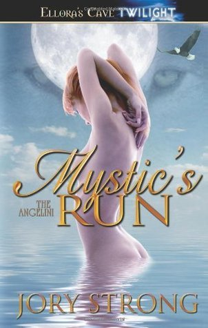 Mystics Run (Angelini, #3) Jory Strong