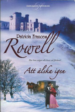 Att älska igen  by  Patricia Frances Rowell