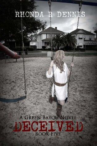 Deceived (A Green Bayou Novel) Rhonda R. Dennis