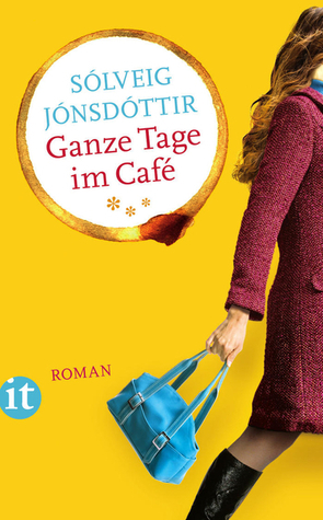 Ganze Tage im Café  by  Sólveig Jónsdóttir
