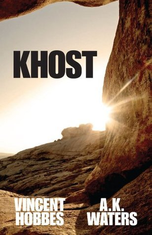 Khost: Some Caves Are Best Left Unexplored Vincent Hobbes