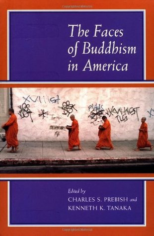 The Faces of Buddhism in America  by  Charles S. Prebish