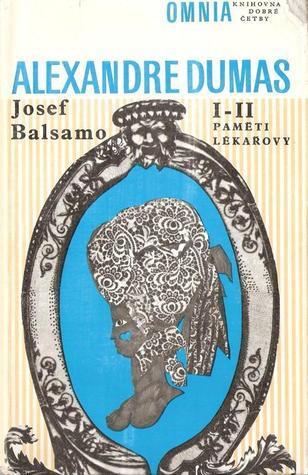 Josef Balsamo I-II (Paměti lékařovy, #1,2)  by  Alexandre Dumas