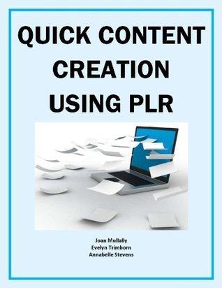 Quick Content Creation Using PLR  by  Evelyn Trimborn