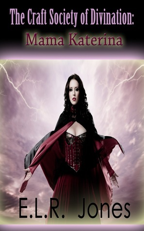 Mama Katerina (The Craft Society of Divination, #1) E.L.R. Jones