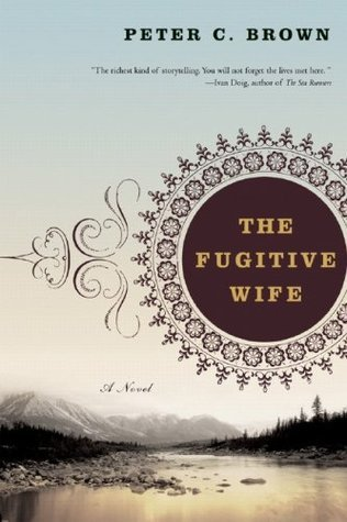 The Fugitive Wife: A Novel Peter C. Brown