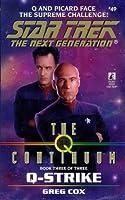 Q-Strike (Star Trek: The Next Generation #49; The Q Continuum, #3)