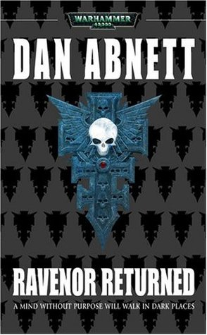 Ravenor Returned (Inquisitor Ravenor)  by  Dan Abnett