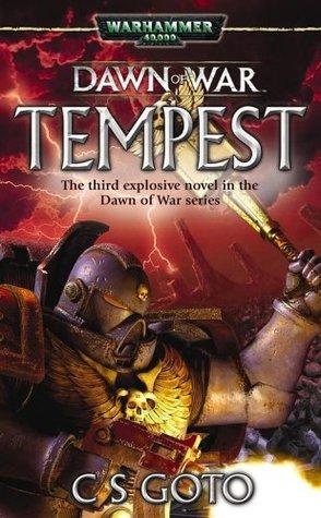Dawn of War: Tempest C.S. Goto