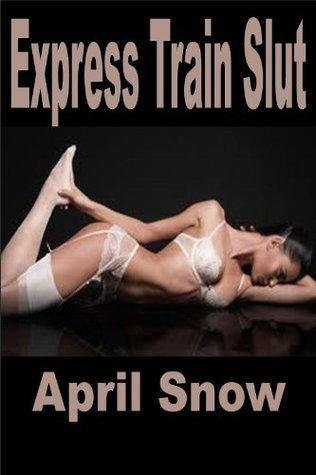 Express Train Slut - Voyeur Swinger Hotwife Erotica XXX  by  April  Snow