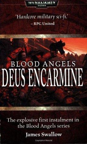 Blood Angels: Deus Encarmine (Warhammer 40,000) James Swallow