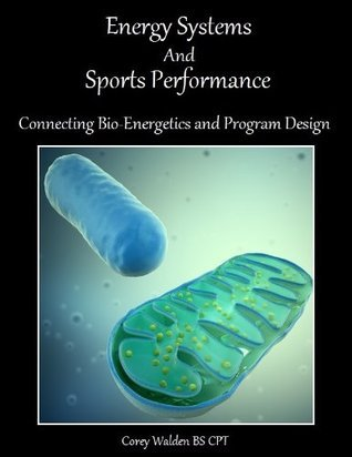 Energy Systems And Sports Performance  by  Corey Walden