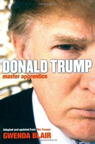 Donald Trump: Master Apprentice Gwenda Blair