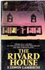 The Rivard House  by  F. Edwin Lambirth