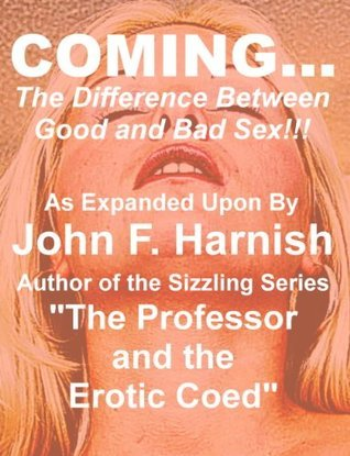 COMING... The Difference Between Good and Bad Sex!!! aka John Franklin