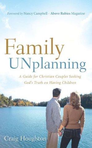 Family UNplanning Craig Houghton