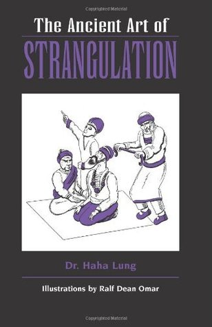 The Ancient Art Of Strangulation  by  Haha Lung