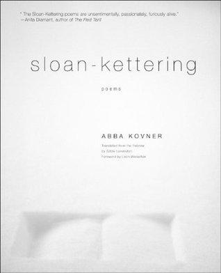 Sloan-Kettering: Poems Abba Kovner