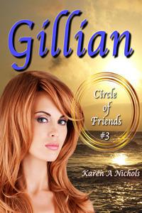 Gillian (Circle of Friends: #3) Karen Nichols