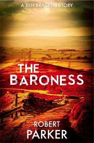 The Baroness (Ben Bracken: Origins 2)  by  Robert    Parker
