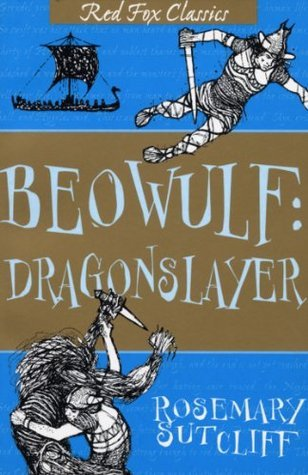 Beowulf: Dragonslayer  by  Rosemary Sutcliff