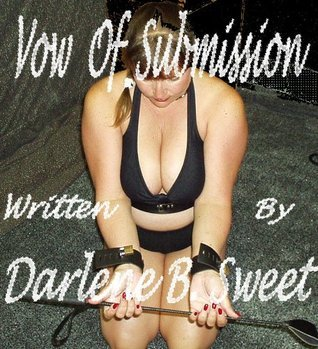 VOW OF SUBMISSION Darlene Sweet