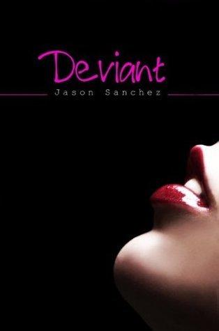Deviant Jason Sanchez