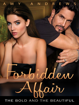 Forbidden Affair: The Bold and the Beautiful Amy Andrews